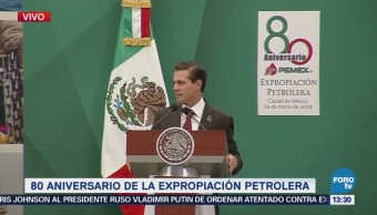 Epn Conmemora 80 Aniversario Expropiación Petrolera