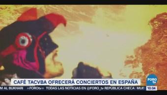 #LoEspectaculardeME: Café Tacvba ofrecerá conciertos en España