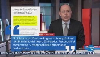 México otorgará su beneplácito a nombramiento de nuevo Embajador de EU