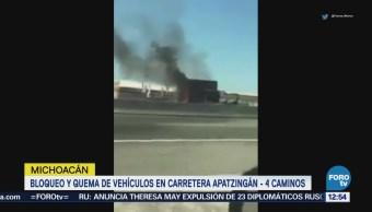 Se registran bloqueos y quema de vehículos en Michoacán
