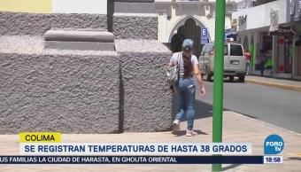 Se registran temperaturas de hasta 38 grados en Colima