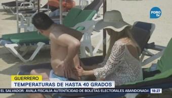 Temperaturas Hasta 40 Grados Guerrero Altas