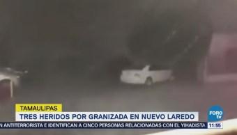 Tres heridos por granizada en Nuevo Laredo, Tamaulipas