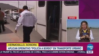 Aplican Operativo Policía Abordo Transporte Urbano Hermosillo