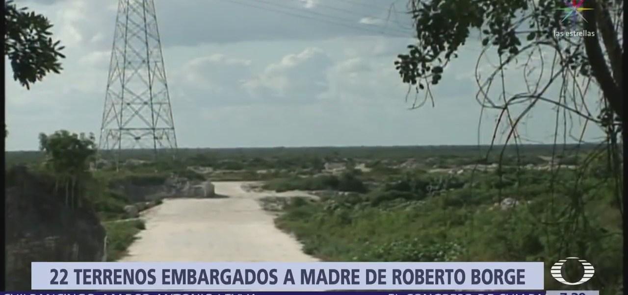 Embargan 22 terrenos a la madre de Roberto Borge