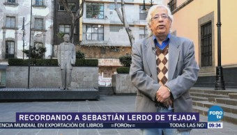 Recordando a Sebastián Lerdo de Tejada