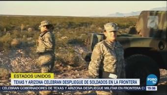 Texas y Arizona celebran despliegue militar en frontera mexicana