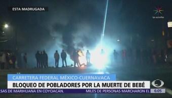 Bloquean la carretera México-Cuernavaca por muerte de bebé