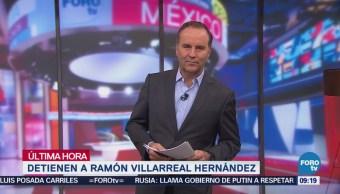 Detienen a Ramón Villareal Hernández