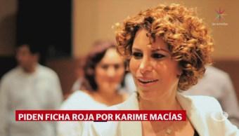 Interpol busca a Karime Macías