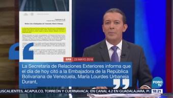 La Cancillería citó a la embajadora de Venezuela, María Lourdes Urbaneja, para informarle de la posición del gobierno de México respecto al proceso electoral de ese país