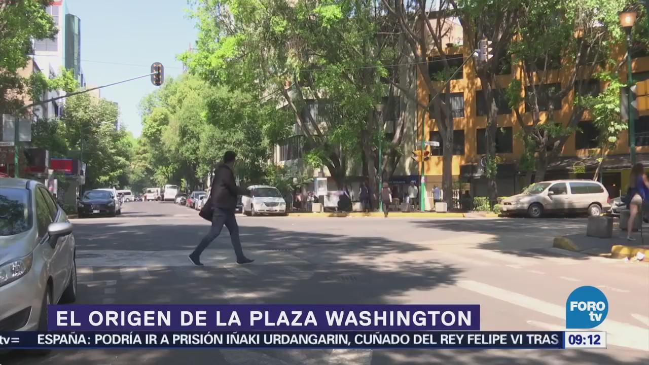 Conozca el origen de la Plaza Washington, colonia Juárez