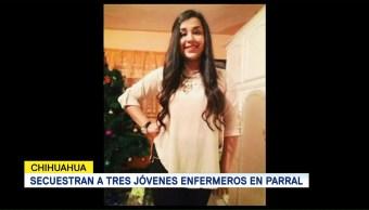 Secuestran Tres Jóvenes Enfermeros Parral Chihuahua