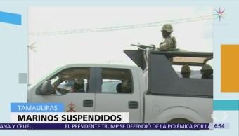 Semar suspende a marinos vinculados a desapariciones en Tamaulipas