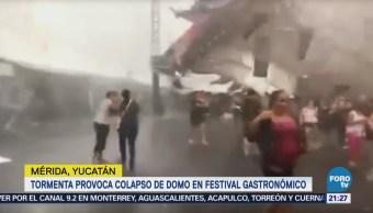 Tormenta Provoca Colapso Domo Festival Gastronómico Yucatán