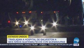 Trasladan a Galveston a seis niños guatemaltecos con quemaduras