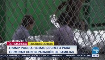 Trump podría firmar decreto para no separar a familias migrantes