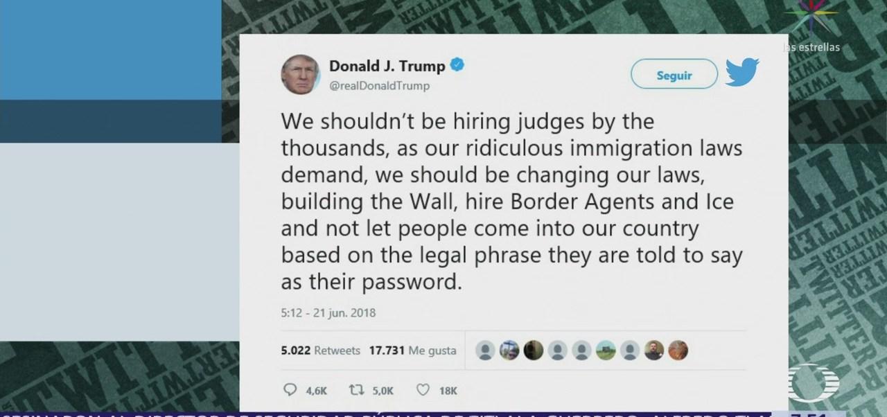 Trump rechaza contratación de jueces de migración, pide muro fronterizo