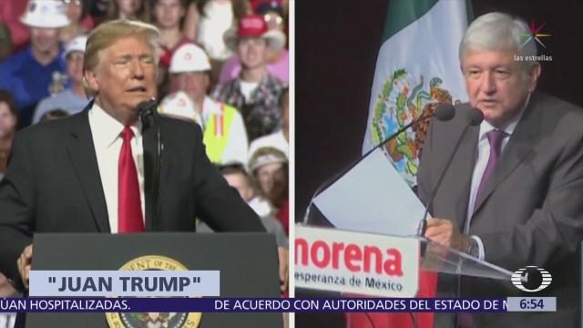 AMLO sería apodado 'Juan Trump' por el presidente de EU