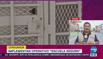 Implementan Operativo Escuela Segura Chihuahua