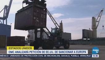 OMC evaluará petición de EU para sancionar a la UE