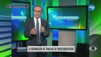 Oppenheimer Programa Julio Separación Familias Migrantes
