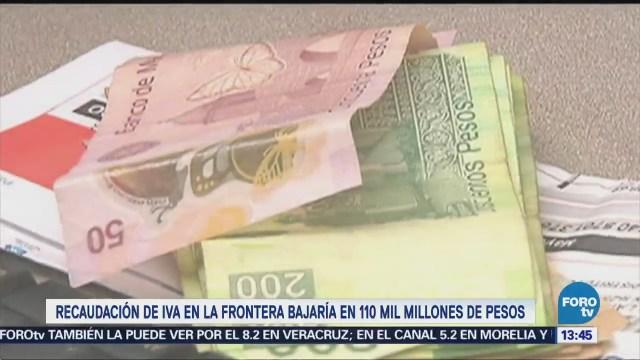Recaudación Iva Frontera Bajaría 110 Mil Mdp