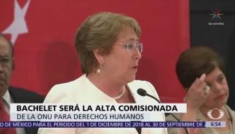 Bachelet encabezará Alto Comisionado para DDHH de la ONU