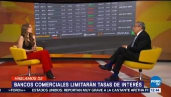 Bancos Comerciales Limitarán Tasas Interés Banco De México Luis Soto