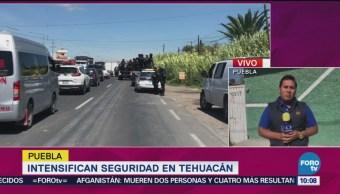 Intensifican Seguridad Tehuacán, Puebla Grupos Organizados Presuntos Vínculos
