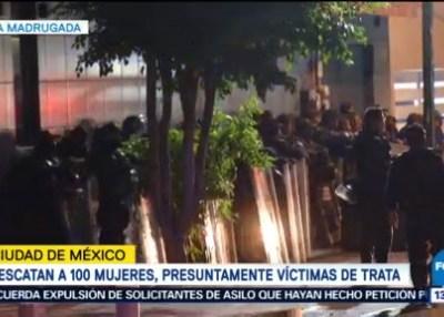 Rescatan a 100 mujeres, presuntamente víctimas de trata en la CDMX