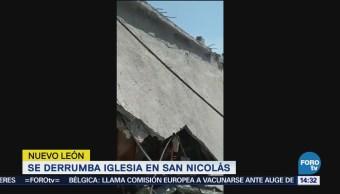 Derrumba Iglesia San Nicolás, Nuevo León Protección Civil Paseo Del Nogalar