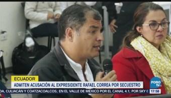 Aceptan Acusar Expresidente Rafael Correa Secuestro Ecuador