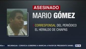Asesinan Chiapas Periodista Mario Gómez Organización Editorial Mexicana