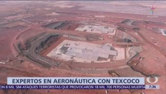 Expertos en aeronáutica apoyan construcción del NAIM Texcoco