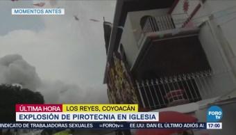 Explota pirotecnia en la iglesia en Coyoacán