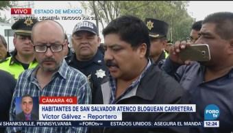 Habitantes de San Salvador Atenco bloquean carretera