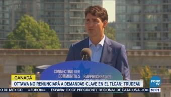 Trudeau Afirma Canadá No Renunciará Demandas Clave Tlcan