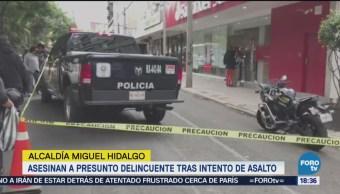 Asesinan a presunto asaltante en Miguel Hidalgo