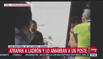 Atrapan a ladrón y lo amarran a un poste en Chiapas