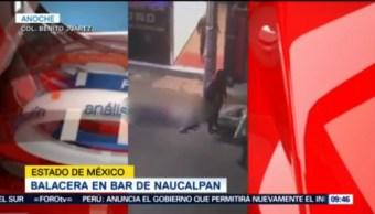 Balacera Bar Naucalpan Deja Dos Muertos