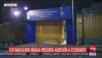 Cch Naucalpan Indaga Presunta Agresión Estudiante Dirección Colegio De Ciencias Y Humanidades Redes Sociales
