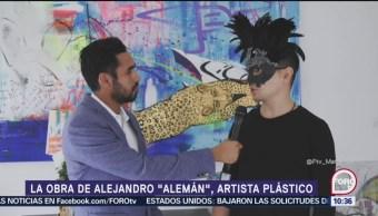 Conoce el trabajo de 'Alemán', artista plástico mexicano