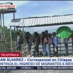 Continua el ingreso de migrantes a México