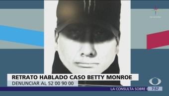 Difunden retrato hablado del caso Betty Monroe