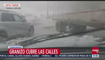 Graniza Chihuahua Lluvia Inundaciones Encharcamientos Afectaciones