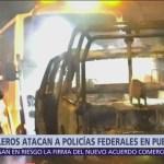 Huachicoleros atacan a policías federales en Puebla
