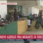 Instalan nuevo albergue para migrantes en Tapachula