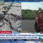 Migrantes pasarán la noche en Juchitán, Oaxaca