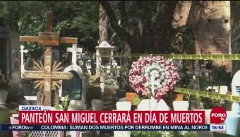Panteón San Miguel en Oaxaca cerrará en Día de Muertos